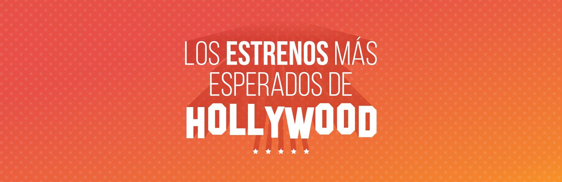 Los estrenos más esperados de Hollywood