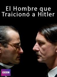 El hombre que traicionó a Hitler