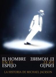 El Hombre en el espejo: La historia de Michael Jackson