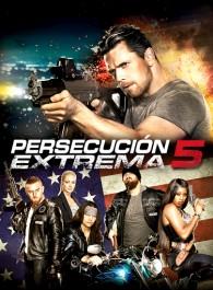 Persecución extrema 5