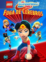 LEGO DC Super Hero Girls: Fuga de Cerebros