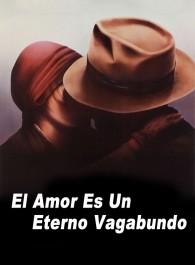 El amor es un eterno vagabundo